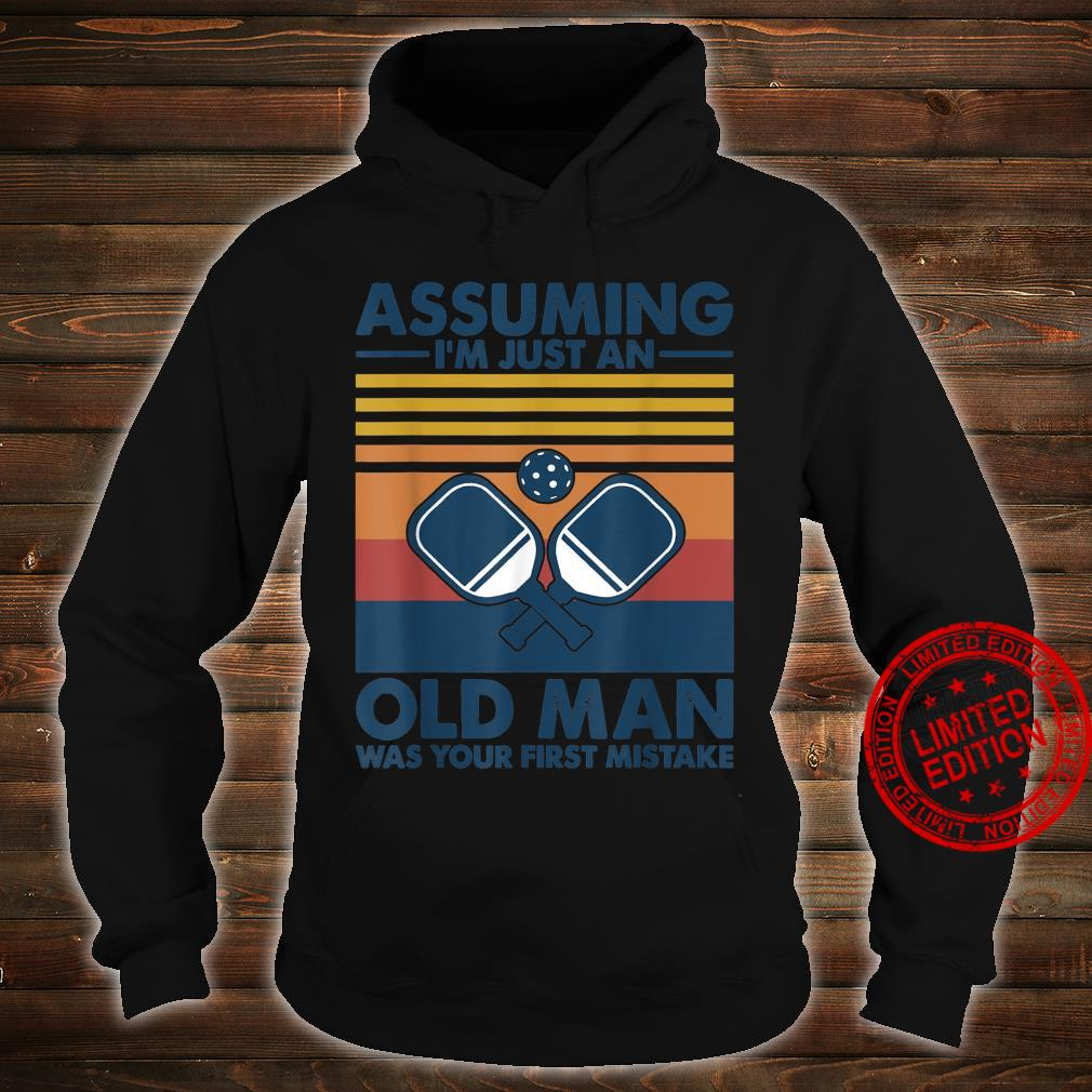 Assuming Old Man With Pickleball Shirt hoodie