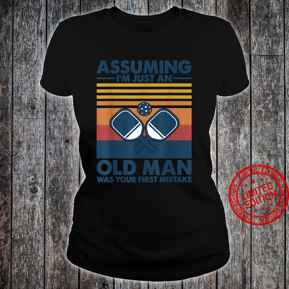 Assuming Old Man With Pickleball Shirt ladies tee