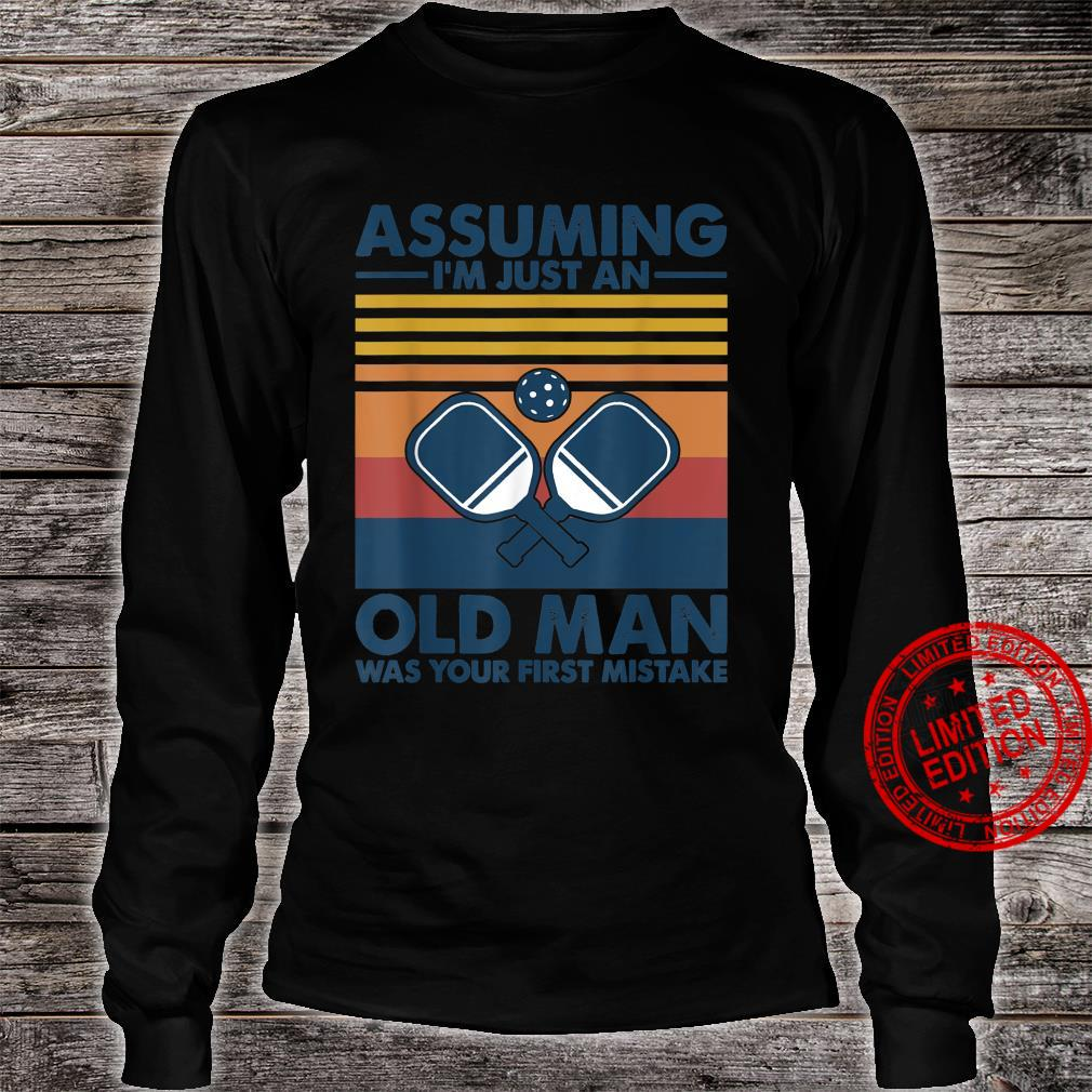 Assuming Old Man With Pickleball Shirt long sleeved