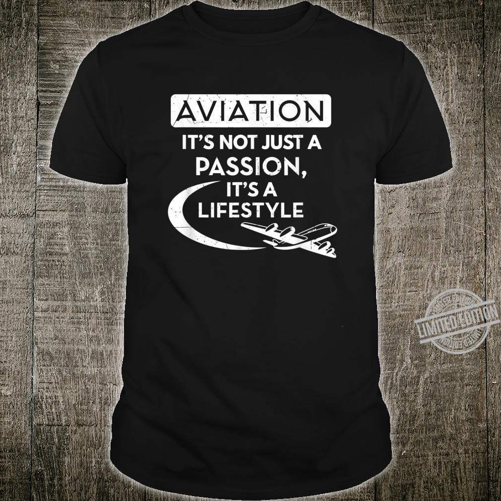 Aviation It's Not Just A Passion Airline Pilot Aviator Shirt
