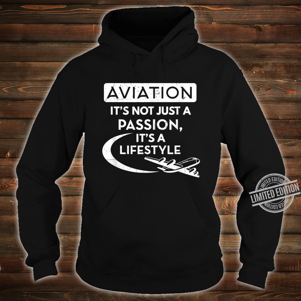 Aviation It's Not Just A Passion Airline Pilot Aviator Shirt hoodie