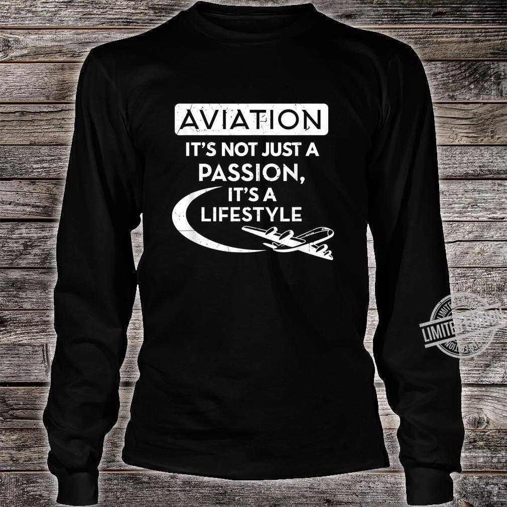 Aviation It's Not Just A Passion Airline Pilot Aviator Shirt long sleeved