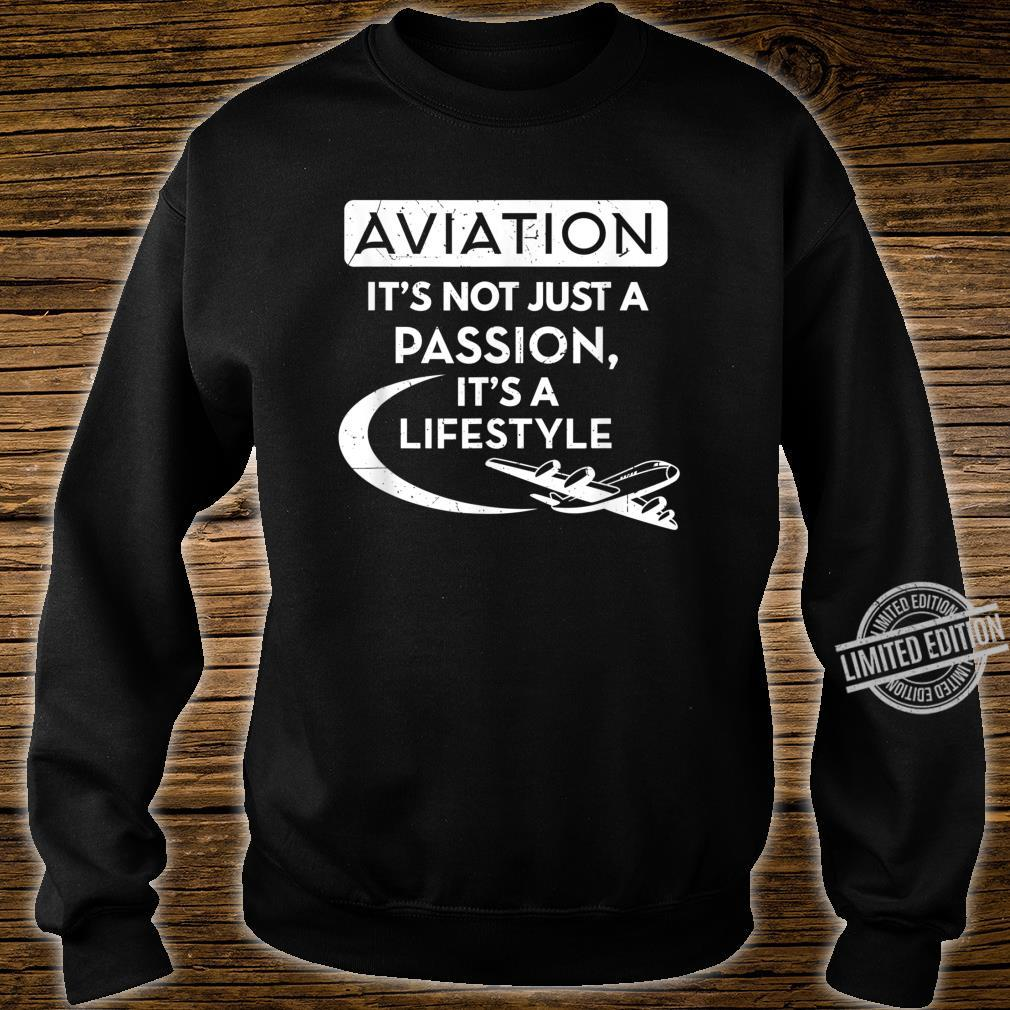 Aviation It's Not Just A Passion Airline Pilot Aviator Shirt sweater
