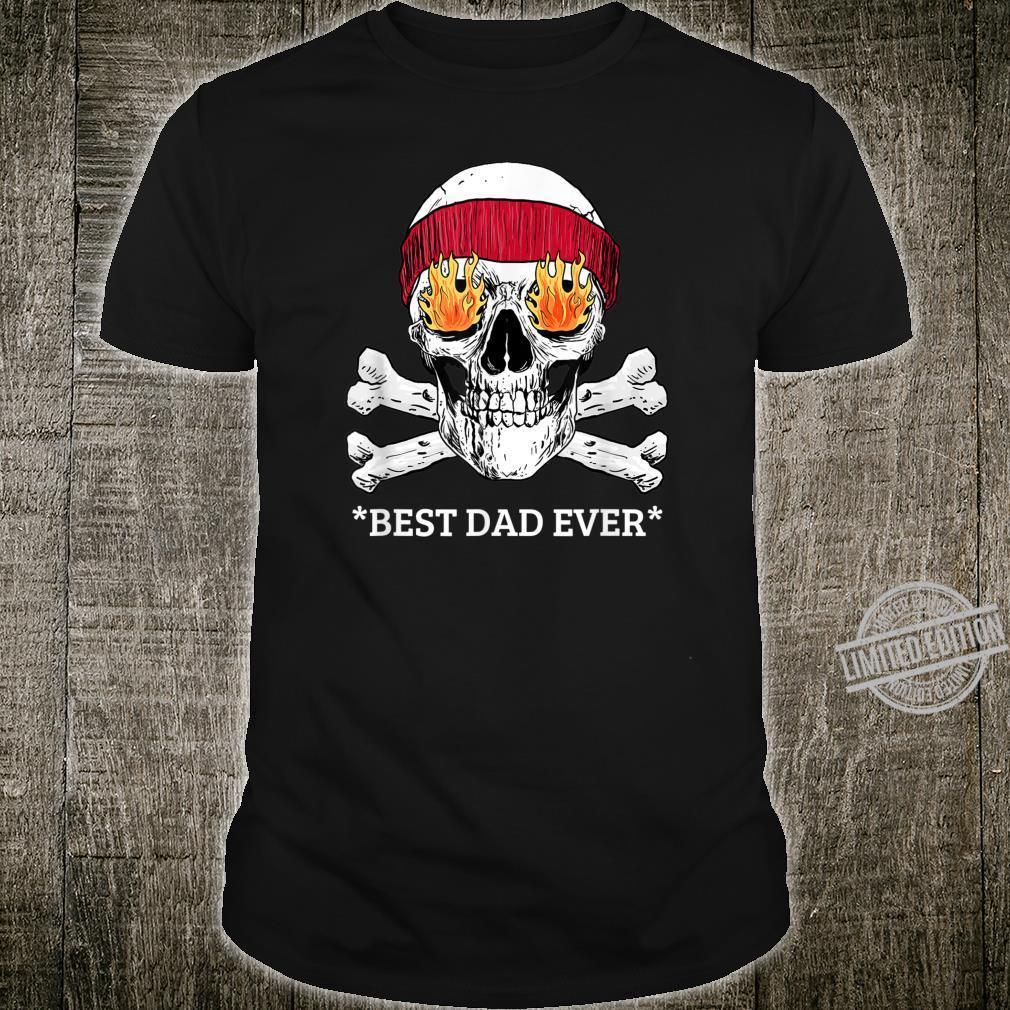 BEST DAD EVER SKULL Shirt
