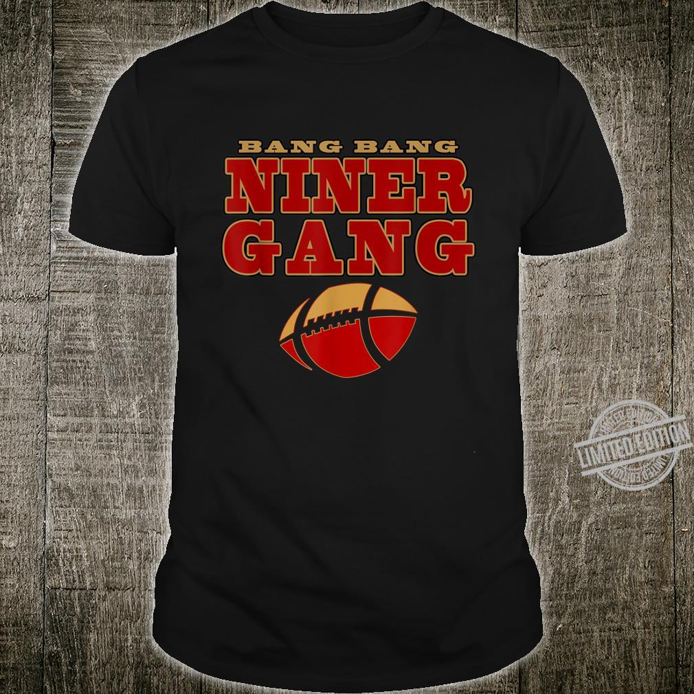 Bang Bang Niner Gang Football 2020 Shirt