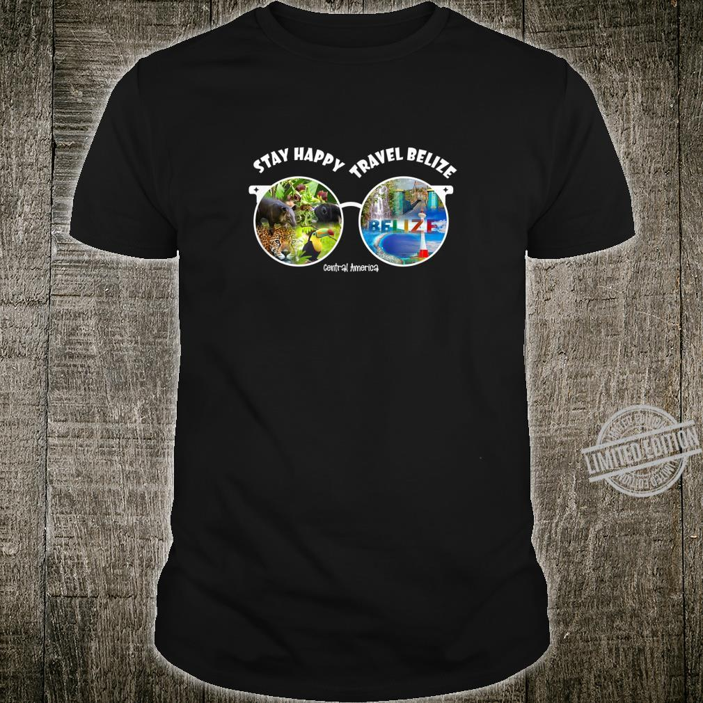 Belize Stay Happy Travel Novelty Souvenir Shirt