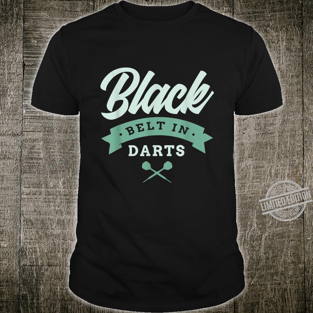 Black Belt in Darts Dartpfeil Scheibe Spiel Shirt