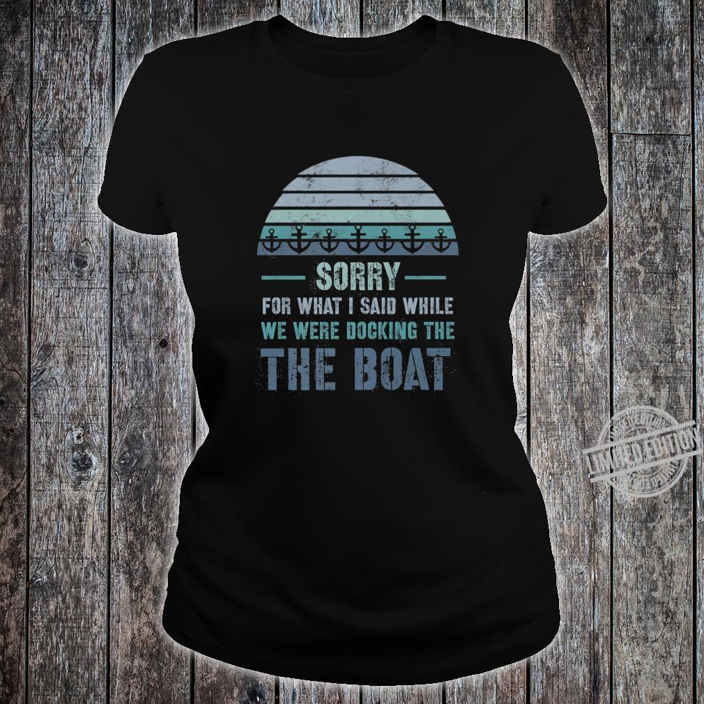 Boating Sorry For What I Said Docking Shirt ladies tee