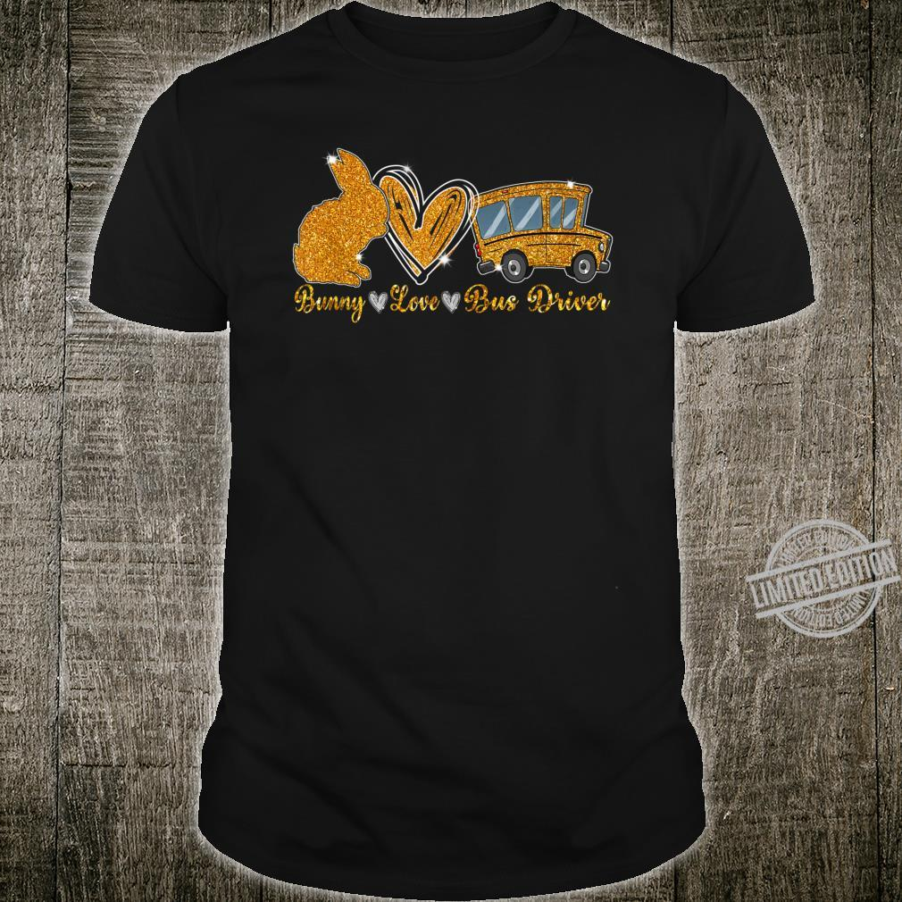 Bunny Love Bus Driver Happy Easter 2020 Shirt