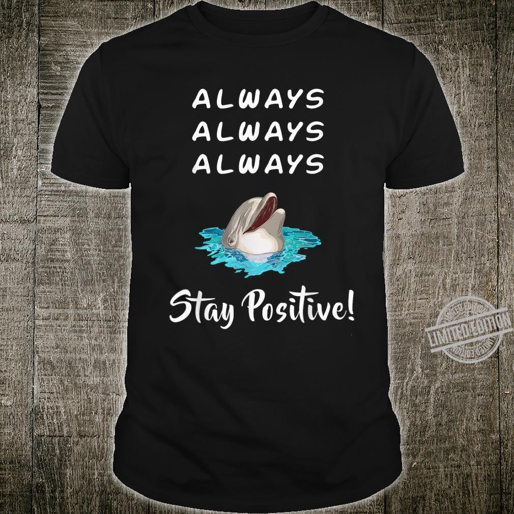 Delfin Delfine Positive Einstellung Cool Lustig Geschenk Shirt
