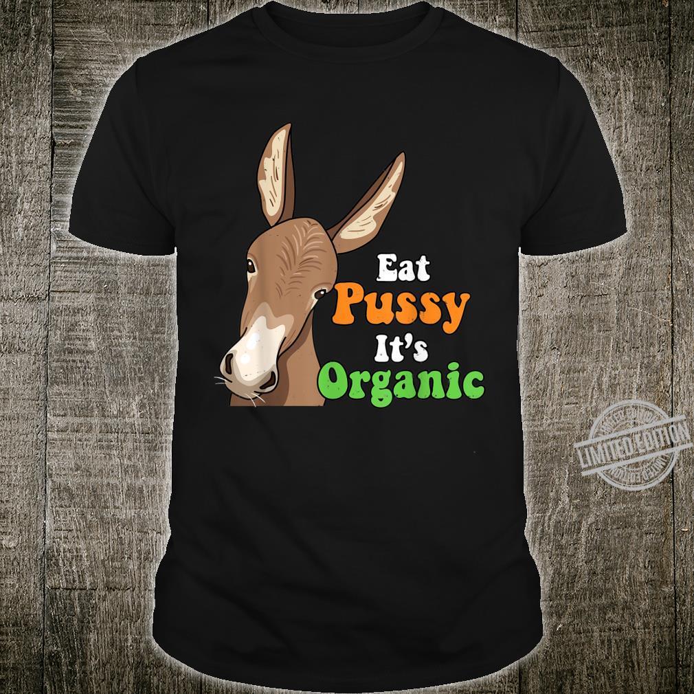Eat Pussy It's Organic Donkey Eat Vegetables Shirt