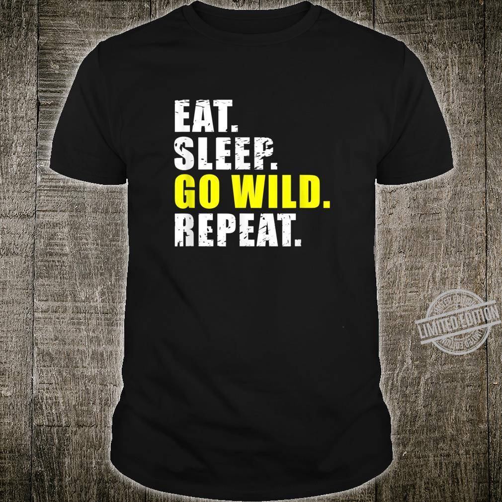 Eat Sleep Go Wild Repeat Shirt