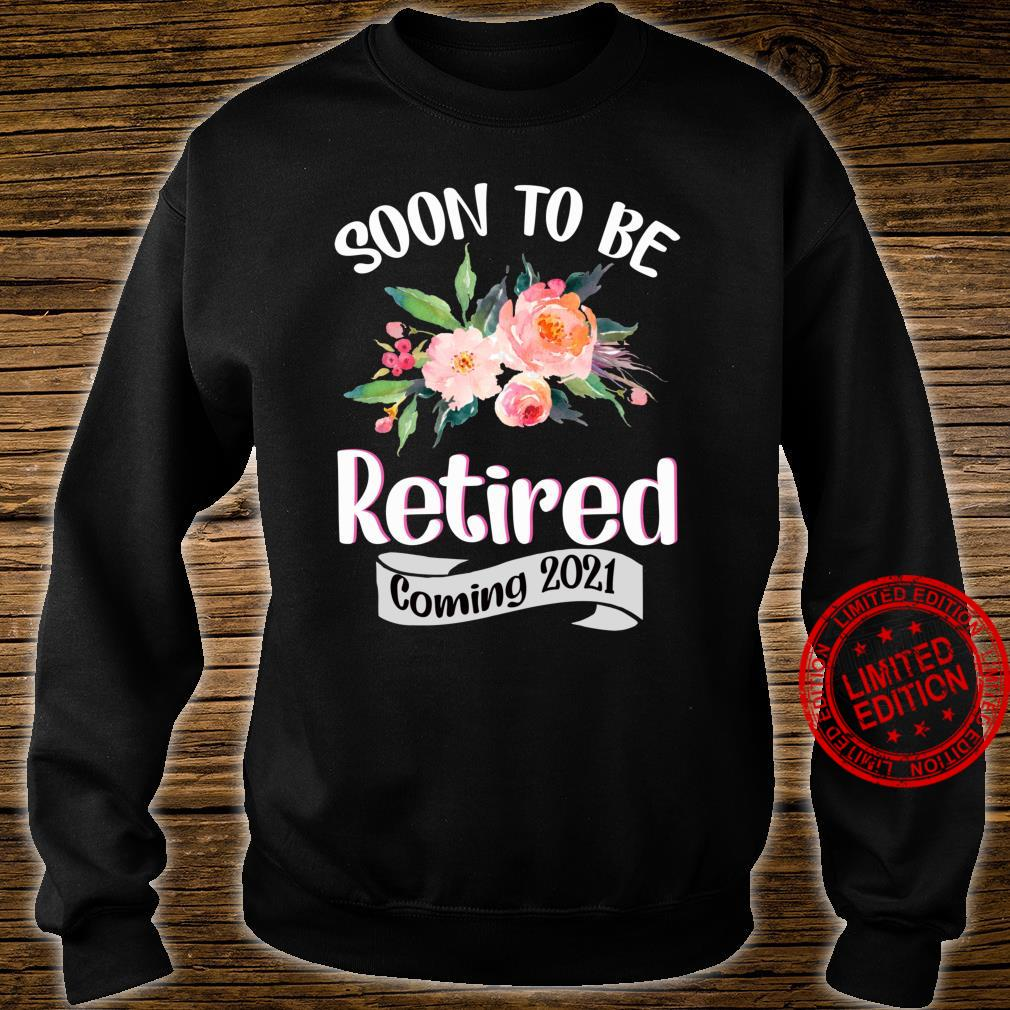 FUN SOON TO BE RETIRED COMING 2021RETIREMENT Shirt sweater