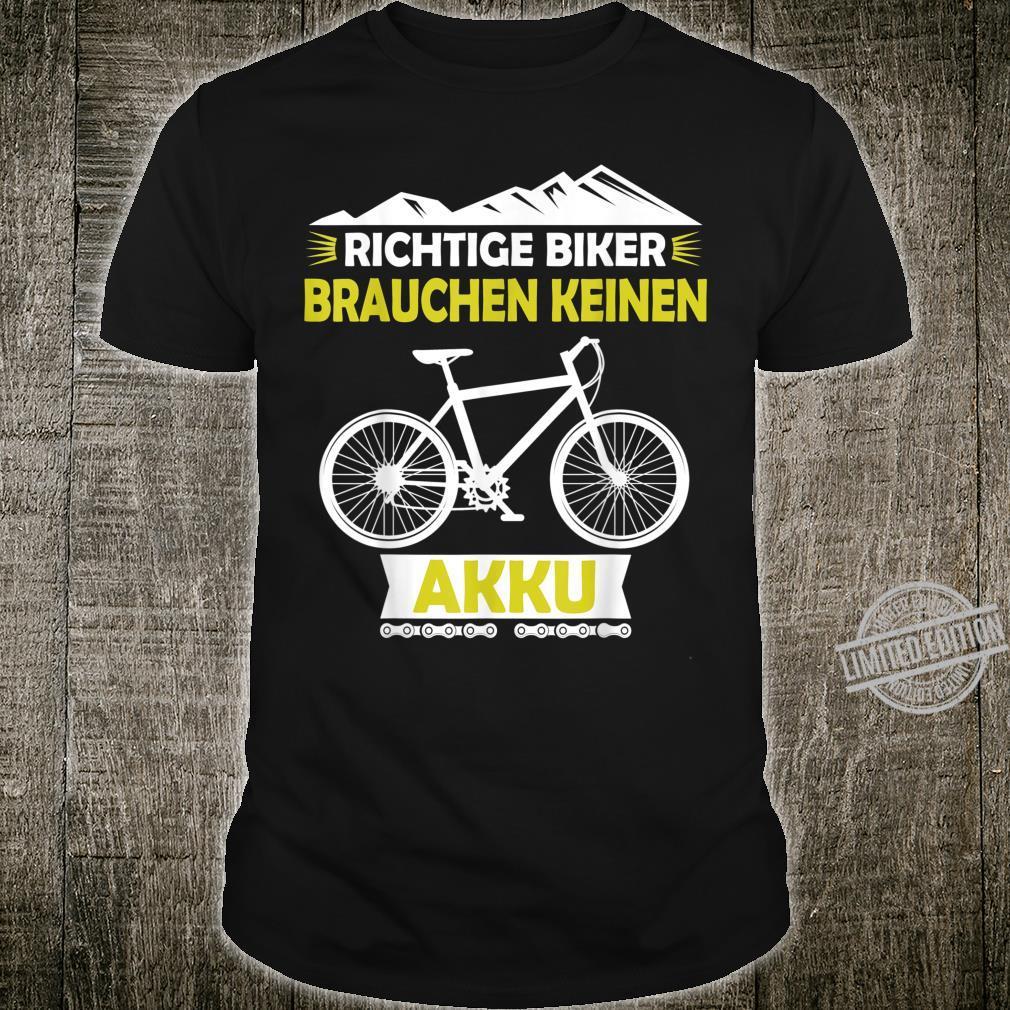 Fahrrad MTB Ohne Akku Fahren Witziges Zweirad Geschenk Shirt