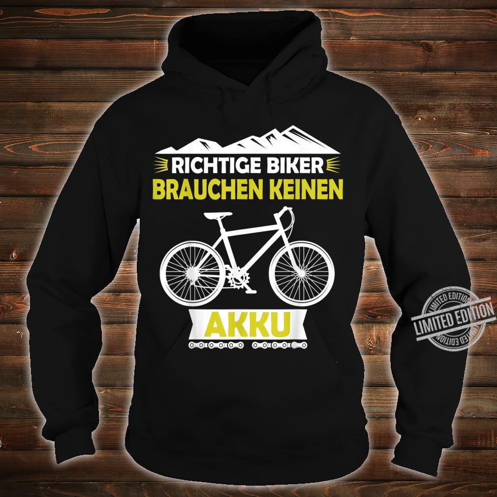 Fahrrad MTB Ohne Akku Fahren Witziges Zweirad Geschenk Shirt hoodie