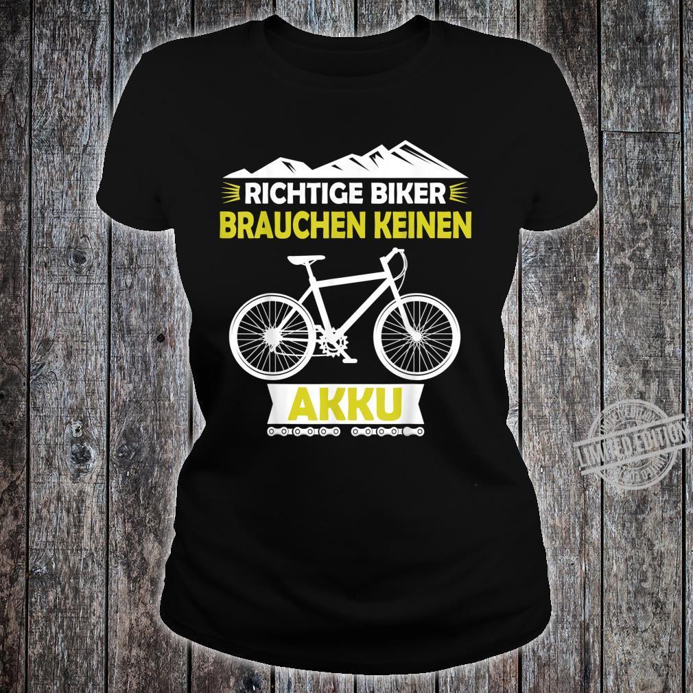 Fahrrad MTB Ohne Akku Fahren Witziges Zweirad Geschenk Shirt ladies tee