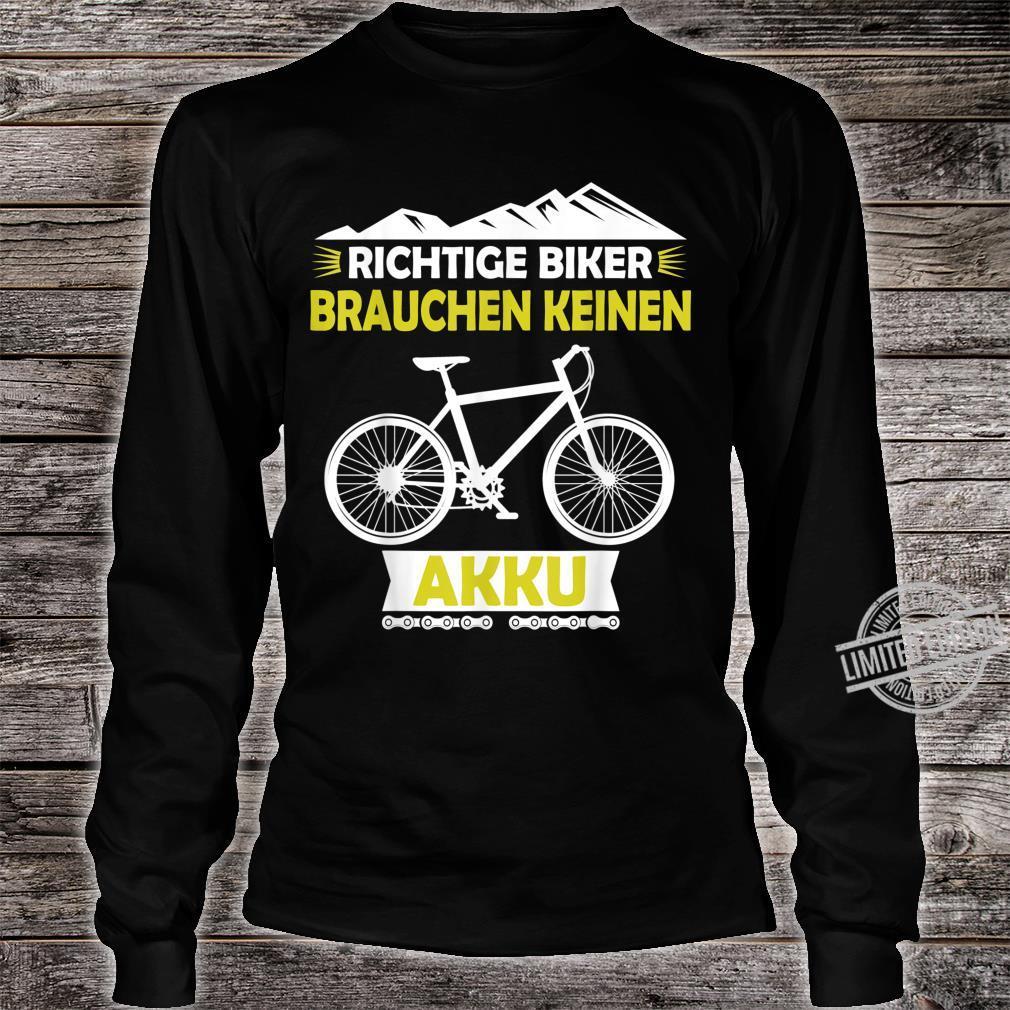 Fahrrad MTB Ohne Akku Fahren Witziges Zweirad Geschenk Shirt long sleeved