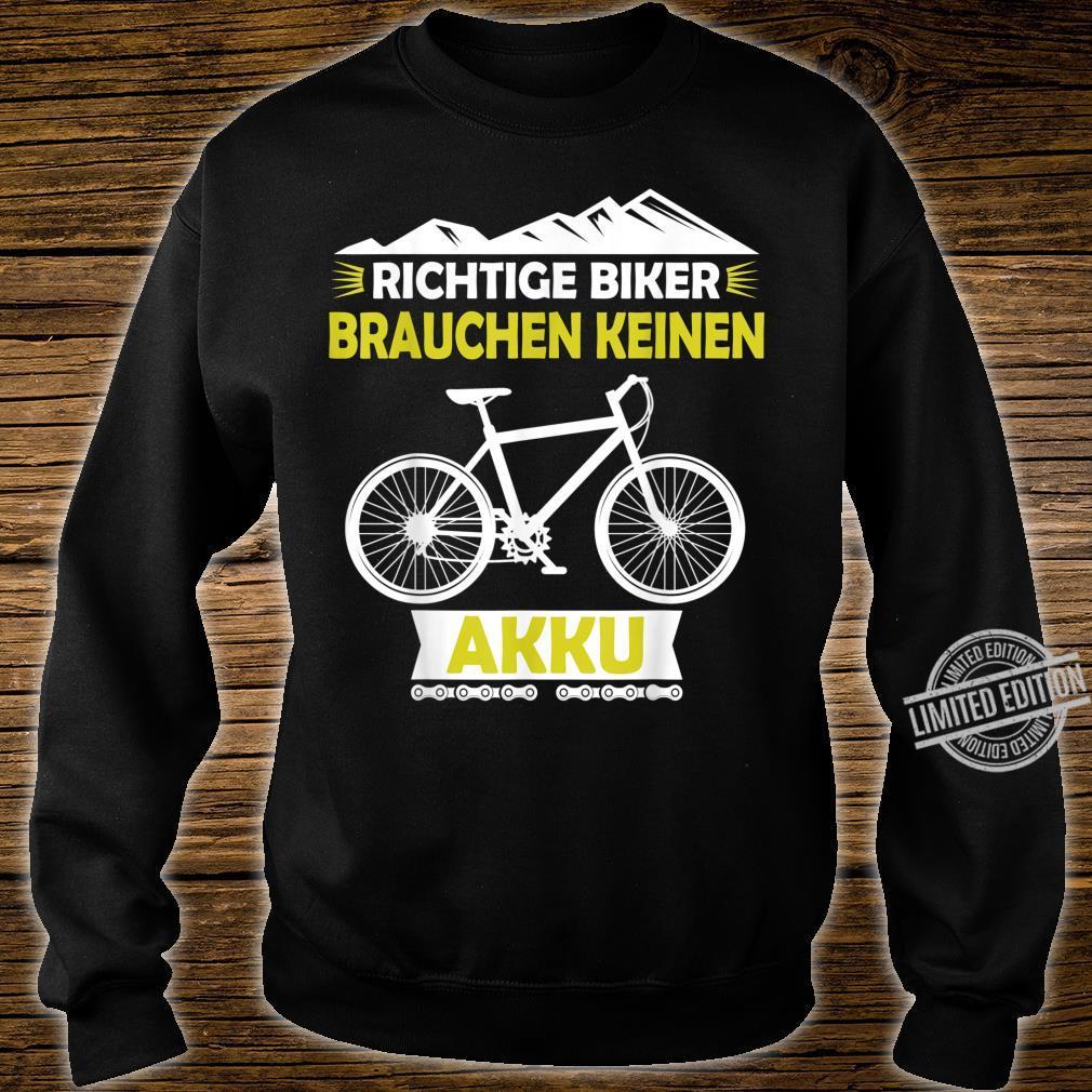 Fahrrad MTB Ohne Akku Fahren Witziges Zweirad Geschenk Shirt sweater
