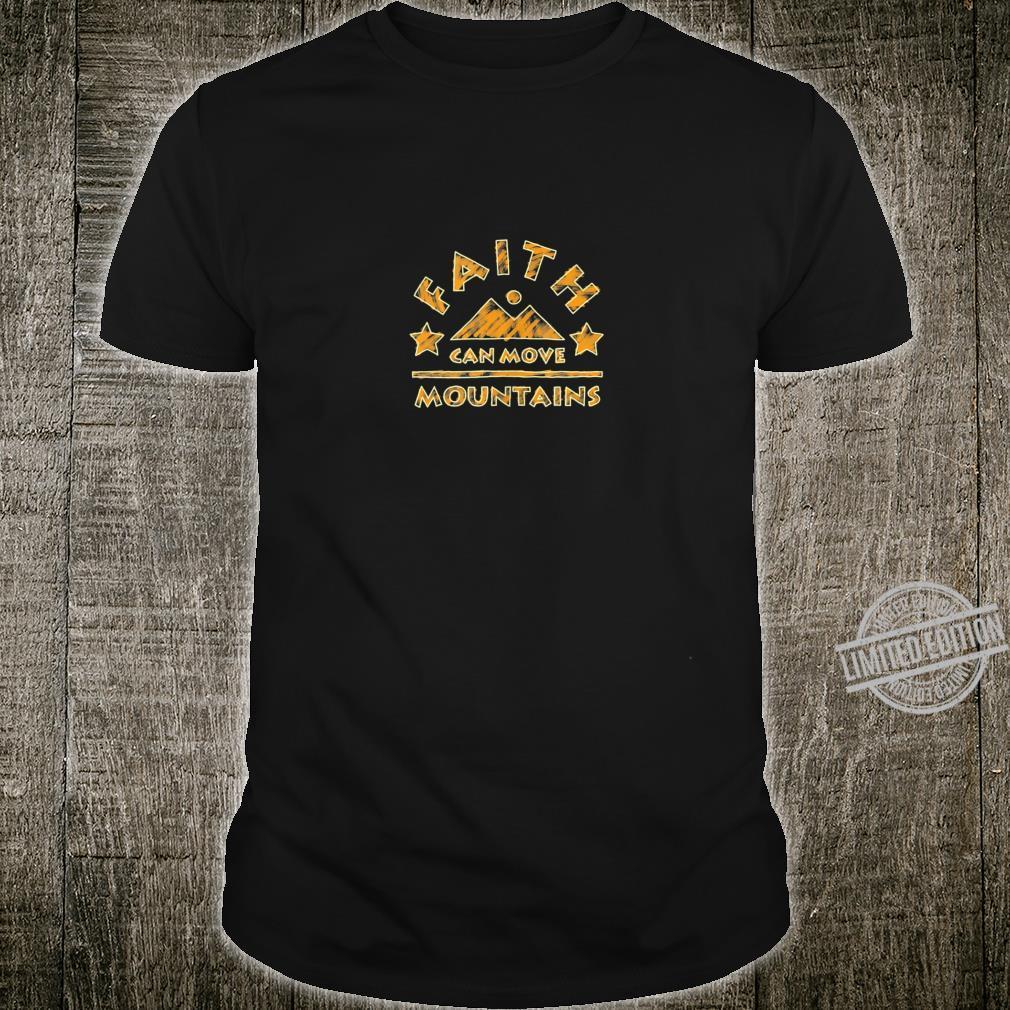 Faith Can Move Mountains Christian Bible Verse Shirt