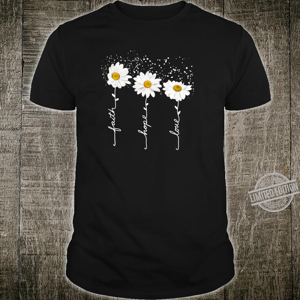 Faith Hope Love Minimalistic Daisies Flower Shirt
