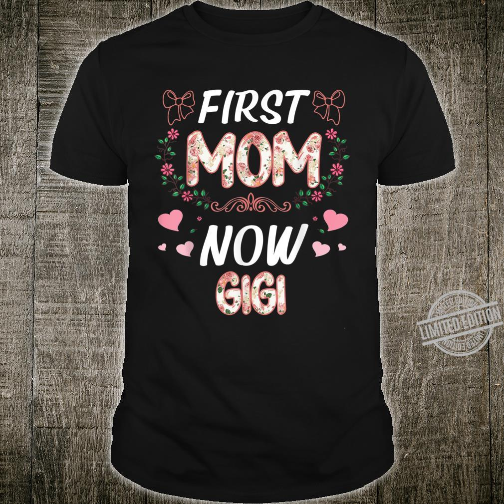 First Mom Now Gigi Pregnancy Announcement Mother's Day Shirt