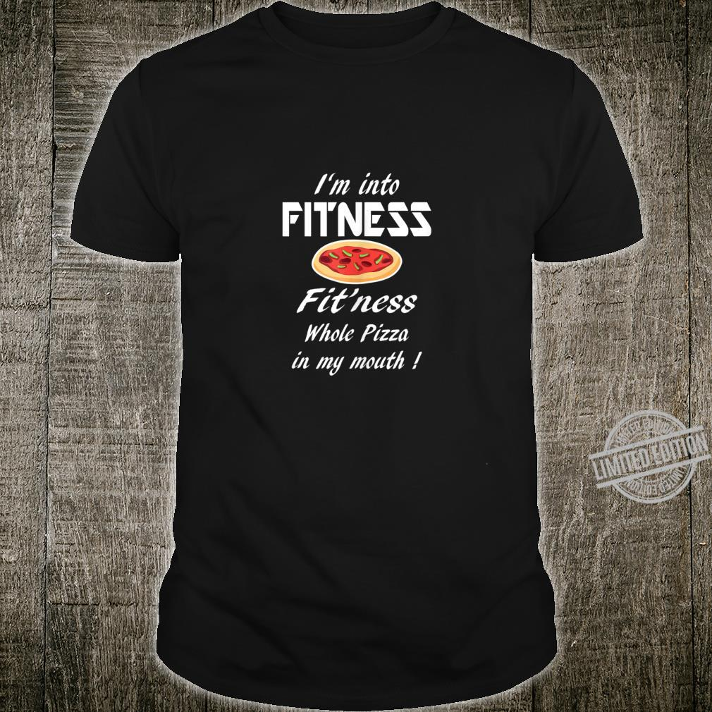 Fitness Whole Pizza in My Mouth Pizza Shirt