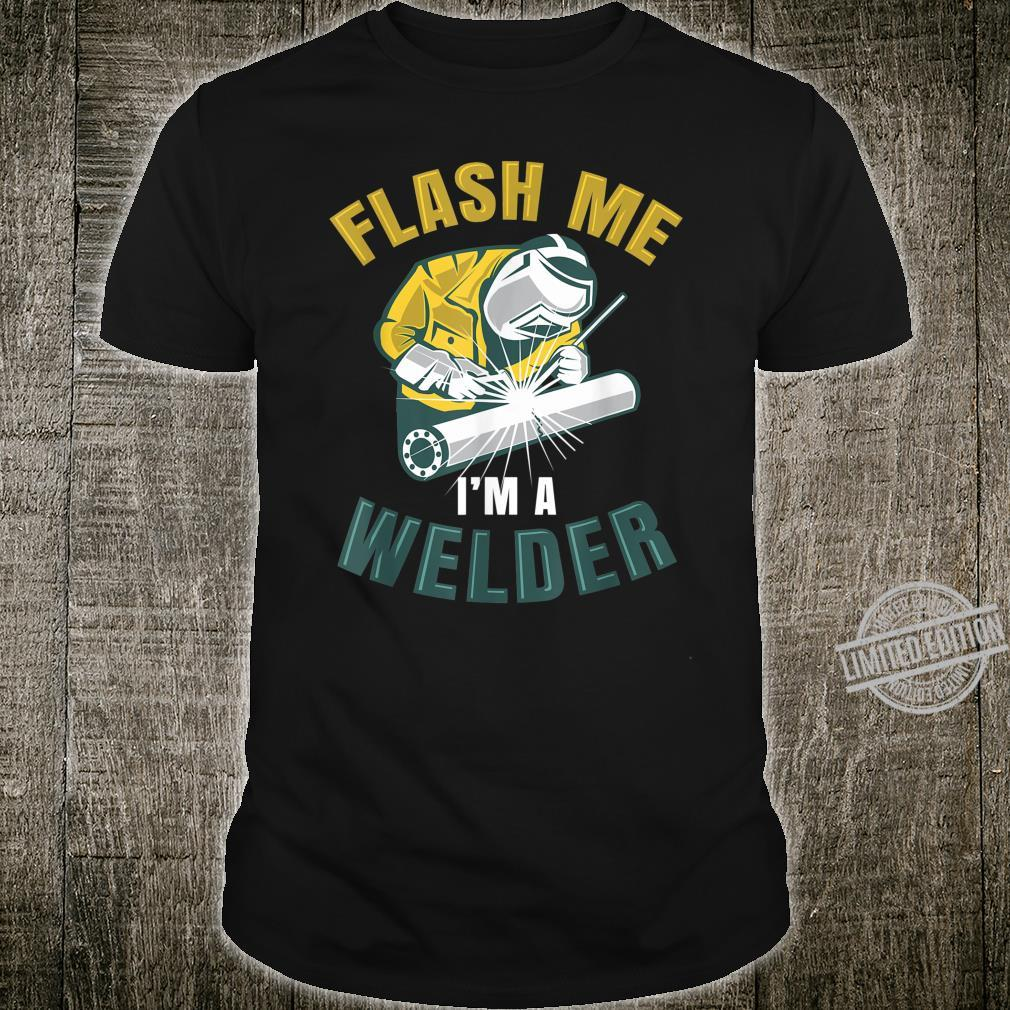 Flash Me I'm A Welder Welding Joke Pun Vintage Retro Shirt