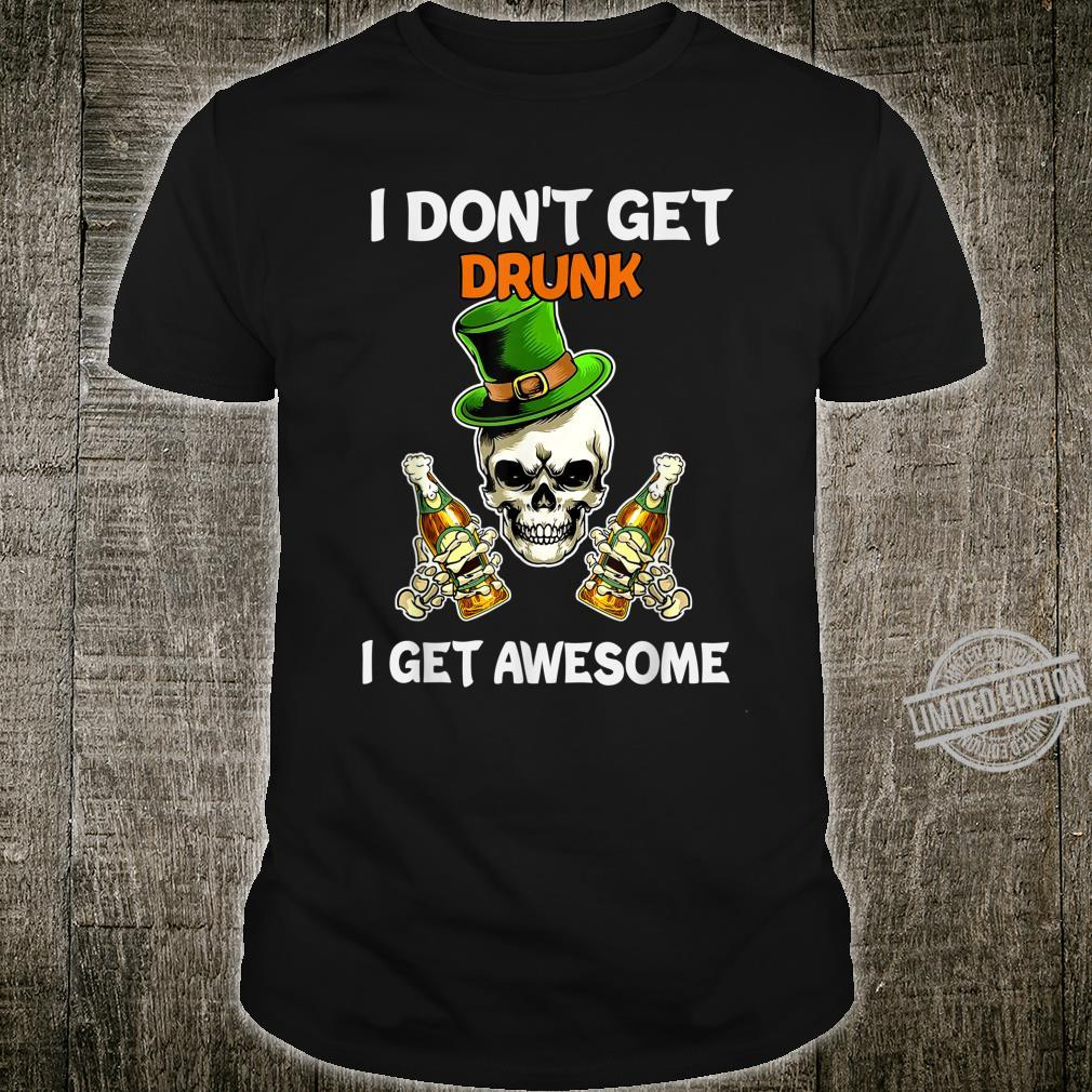 I Don't Get Drunk I Get Awesome Skull Leprechaun Shirt