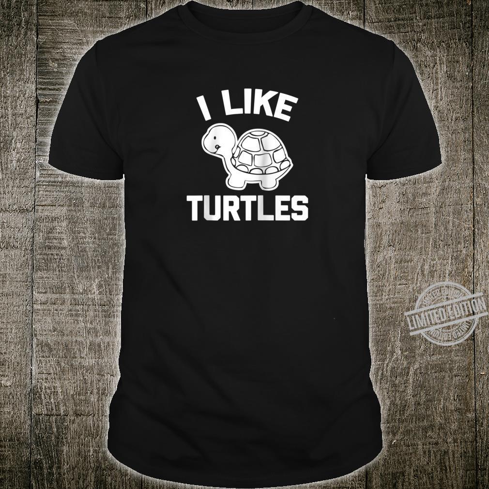 I LIke Turtles Shirt saying sarcastic novelty turtle Shirt