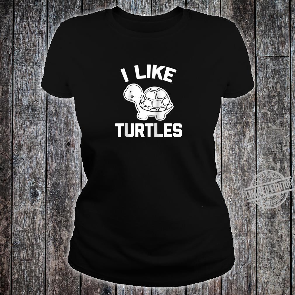 I LIke Turtles Shirt saying sarcastic novelty turtle Shirt ladies tee