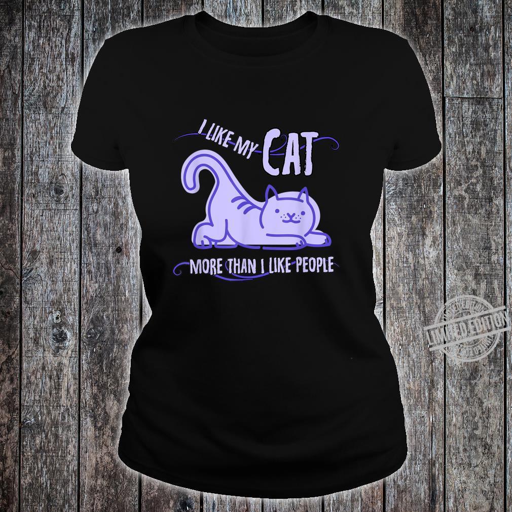 I Like My Cat More Than I Like People Shirt ladies tee