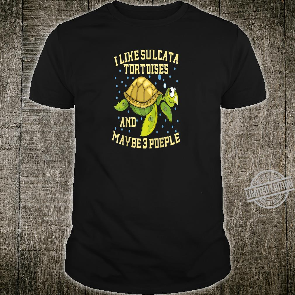 I Like Sulcata Tortoises And Maybe 3 People Turtle Owner Shirt