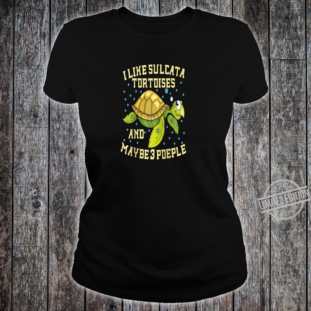 I Like Sulcata Tortoises And Maybe 3 People Turtle Owner Shirt ladies tee
