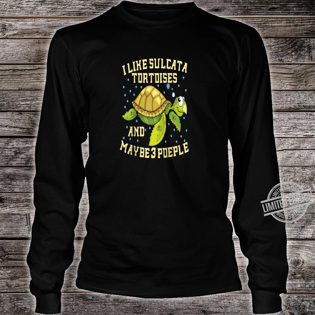 I Like Sulcata Tortoises And Maybe 3 People Turtle Owner Shirt long sleeved