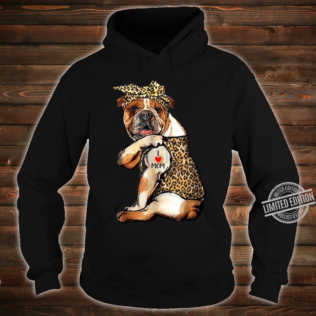 I Love Mom Tattoo Bulldog Dog With Bandana Shirt hoodie