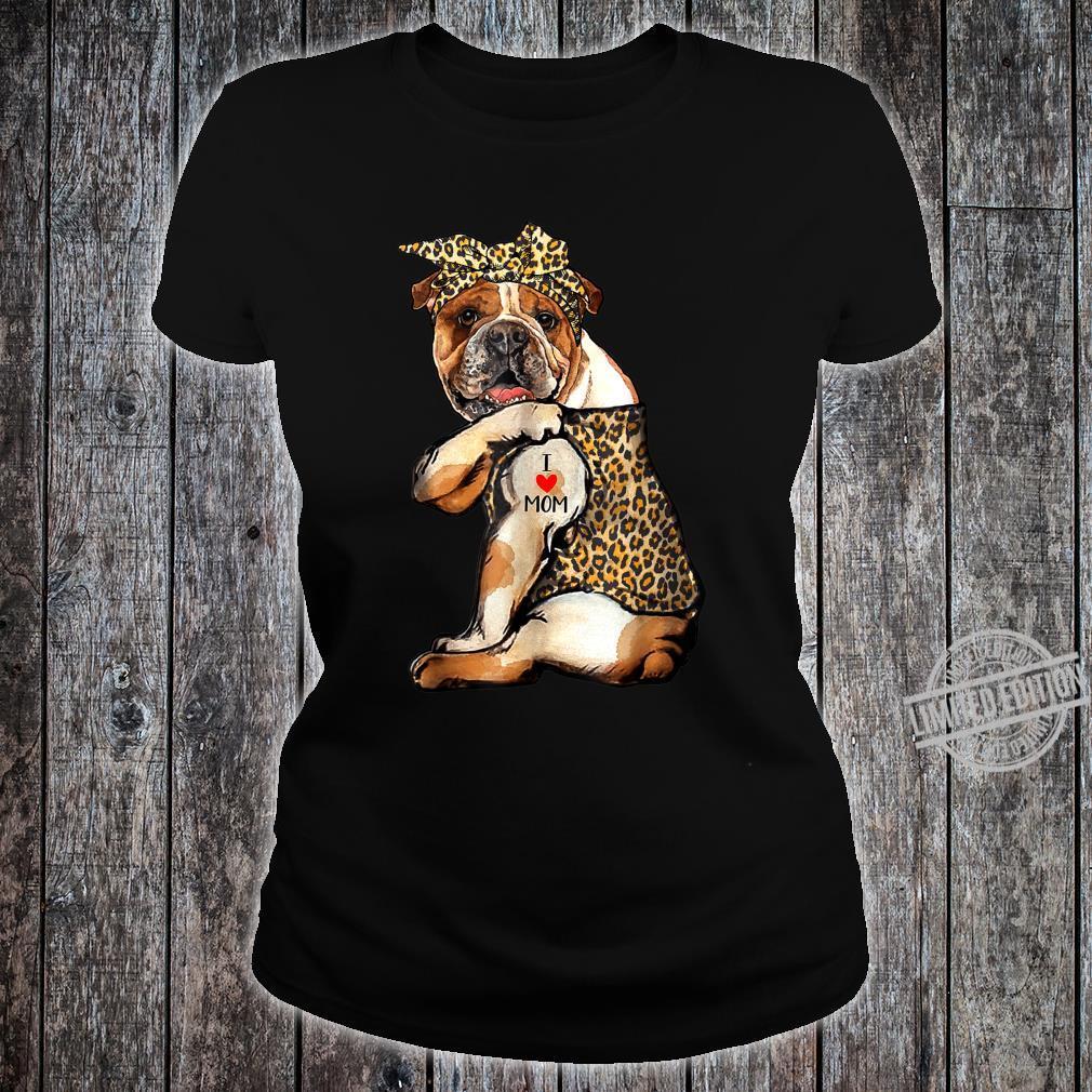 I Love Mom Tattoo Bulldog Dog With Bandana Shirt ladies tee