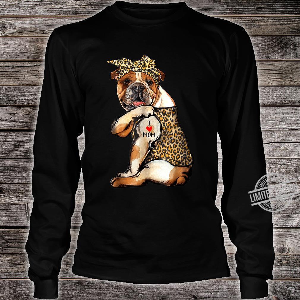 I Love Mom Tattoo Bulldog Dog With Bandana Shirt long sleeved