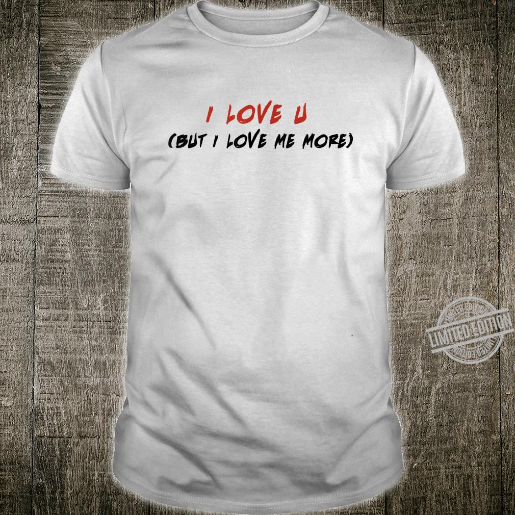 I Love you Valentines Day Empowering Message Shirt