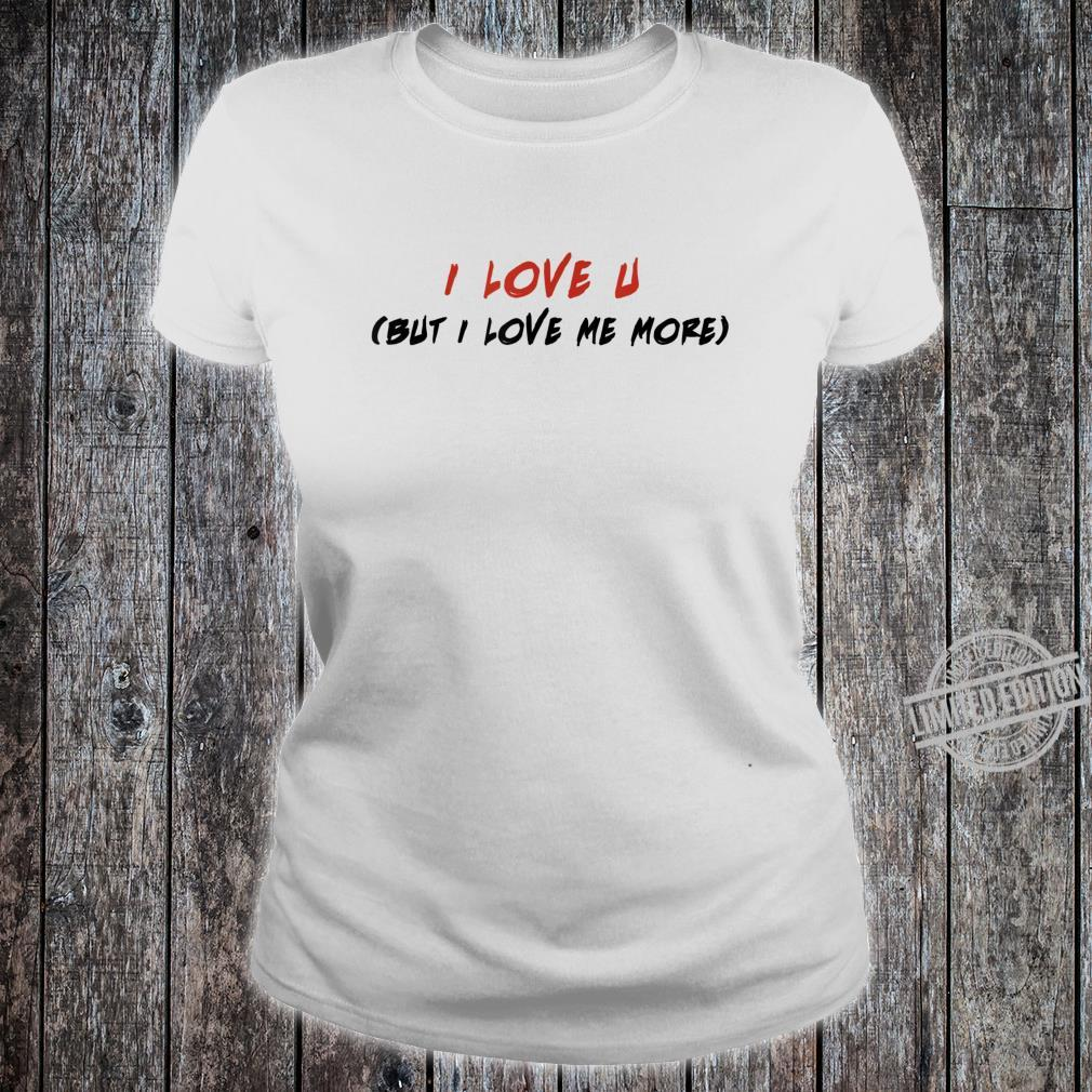 I Love you Valentines Day Empowering Message Shirt ladies tee