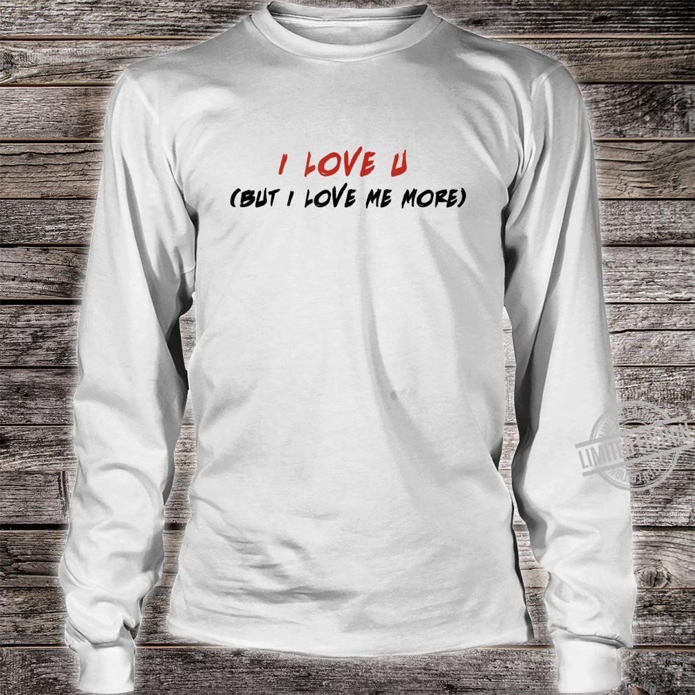 I Love you Valentines Day Empowering Message Shirt long sleeved