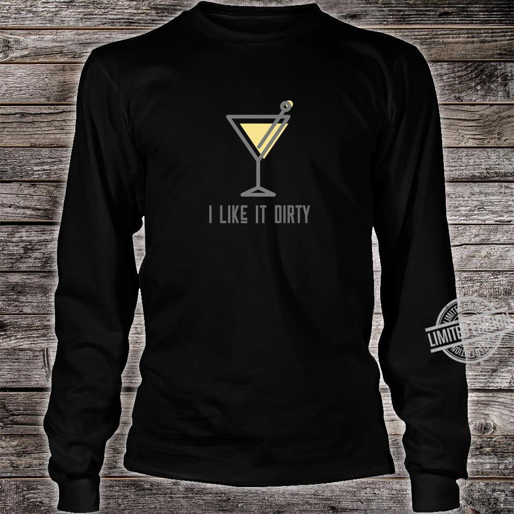 I like it dirty Shirt long sleeved
