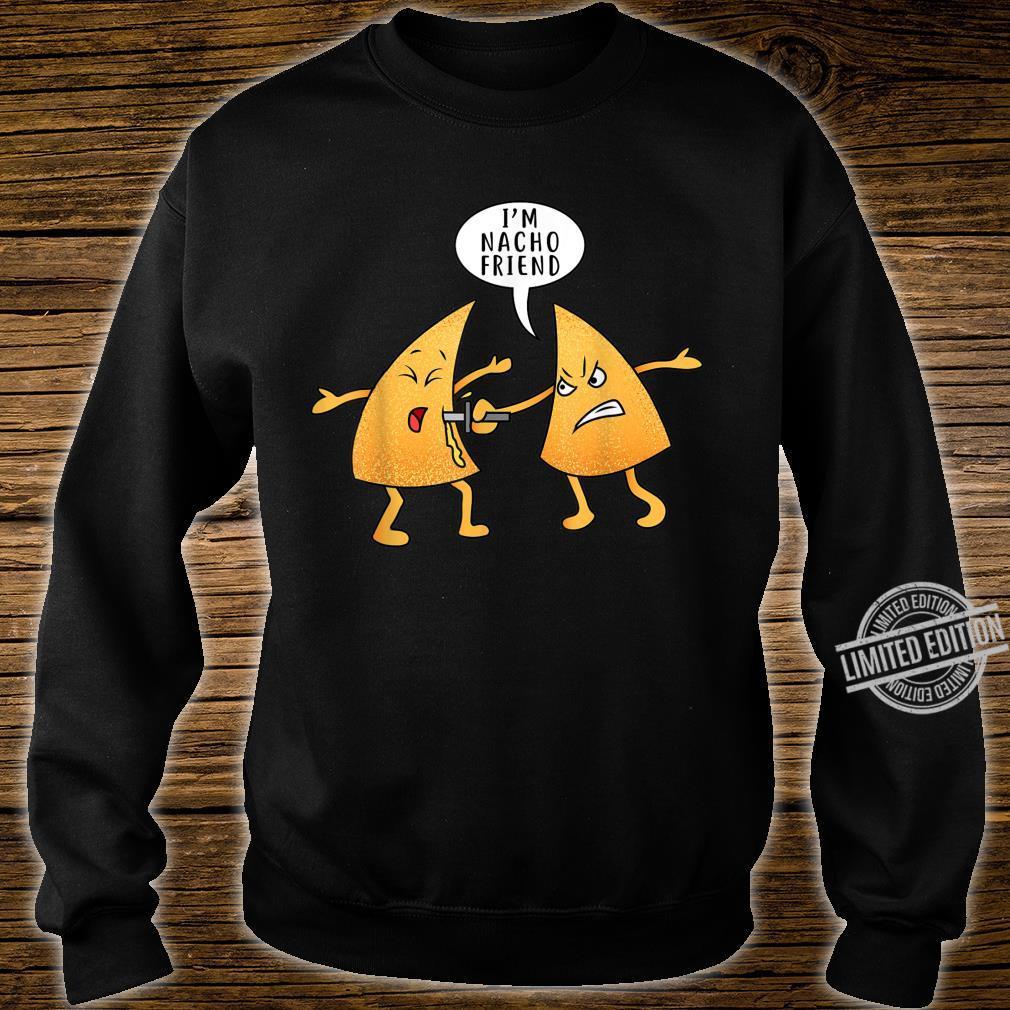 I'M Nacho Friend Taco Nachos Für Mexikaner Männer Frauen Shirt sweater