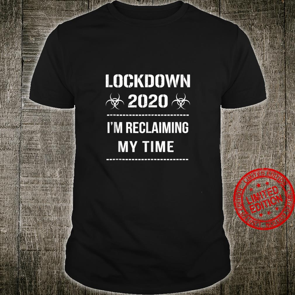 I'm Reclaiming My Time Lockdown 2020 Political Protest Shirt