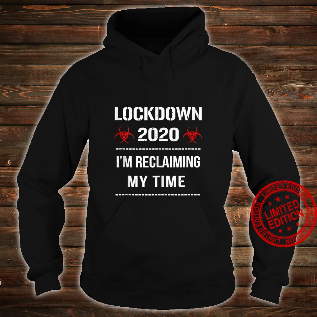 I'm Reclaiming My Time Lockdown 2020 Political Protest v2 Shirt hoodie