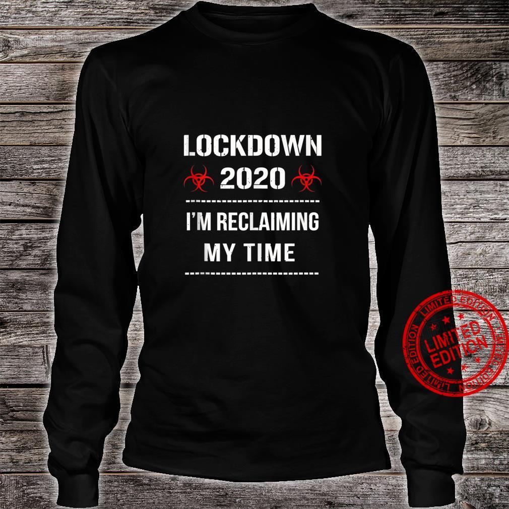 I'm Reclaiming My Time Lockdown 2020 Political Protest v2 Shirt long sleeved