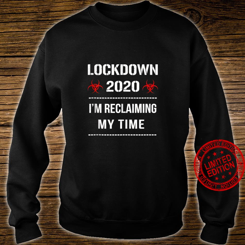 I'm Reclaiming My Time Lockdown 2020 Political Protest v2 Shirt sweater