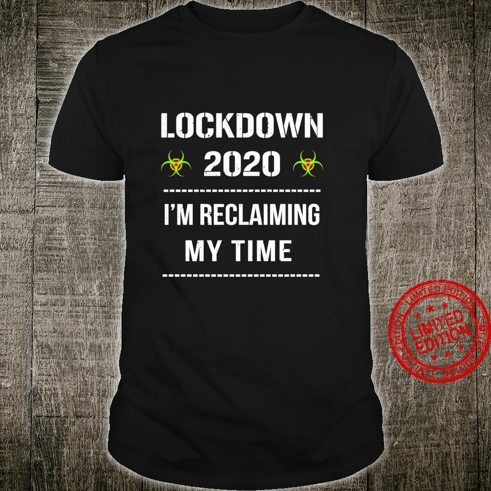 I'm Reclaiming My Time Lockdown 2020 Political Protest v3 Shirt