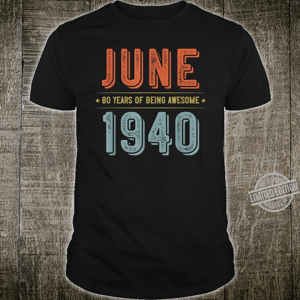 June 1940 Birthday Retro Vintage 80th Birthday Shirt