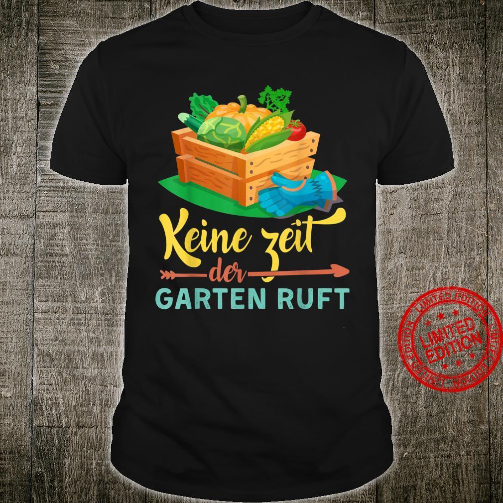Keine Zeit Der Garten Ruft Rentner Ruhestand Rente Geschenk Shirt