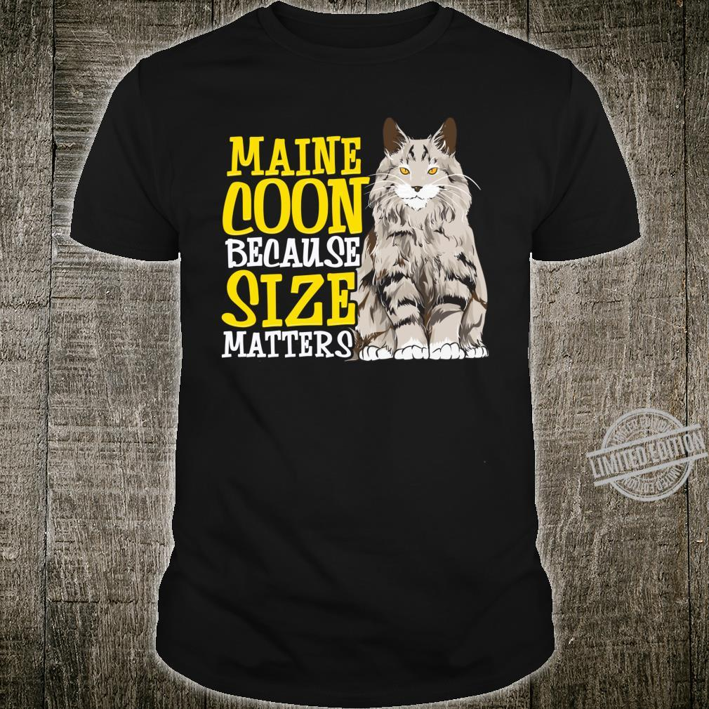 MAINE COON cat because SIZE Matters Shirt